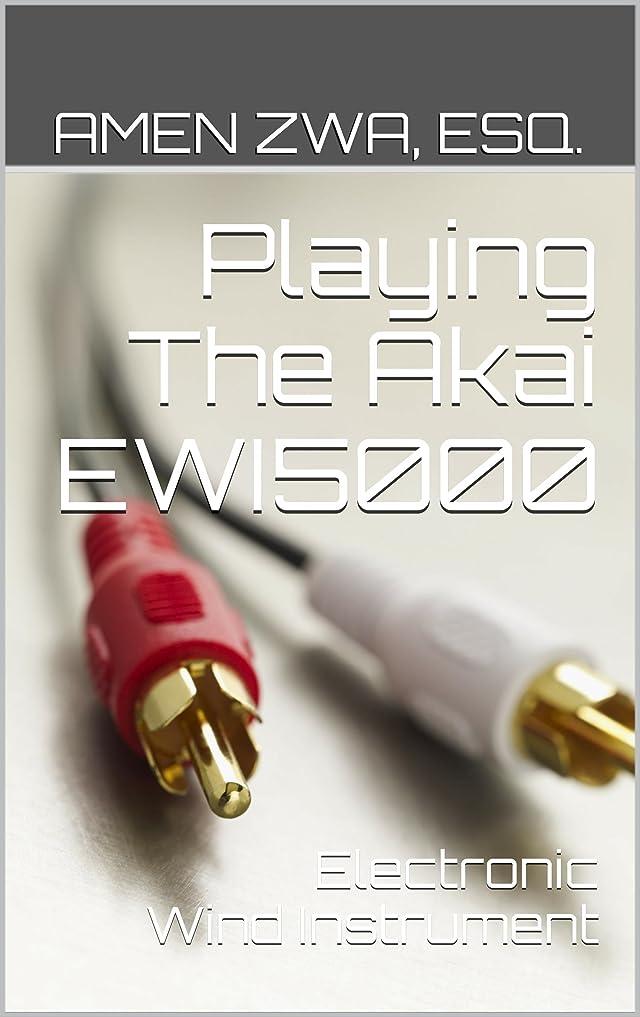 ピン支配するほこりPlaying The Akai EWI5000 Electronic Wind Instrument (2015-10-16) (English Edition)