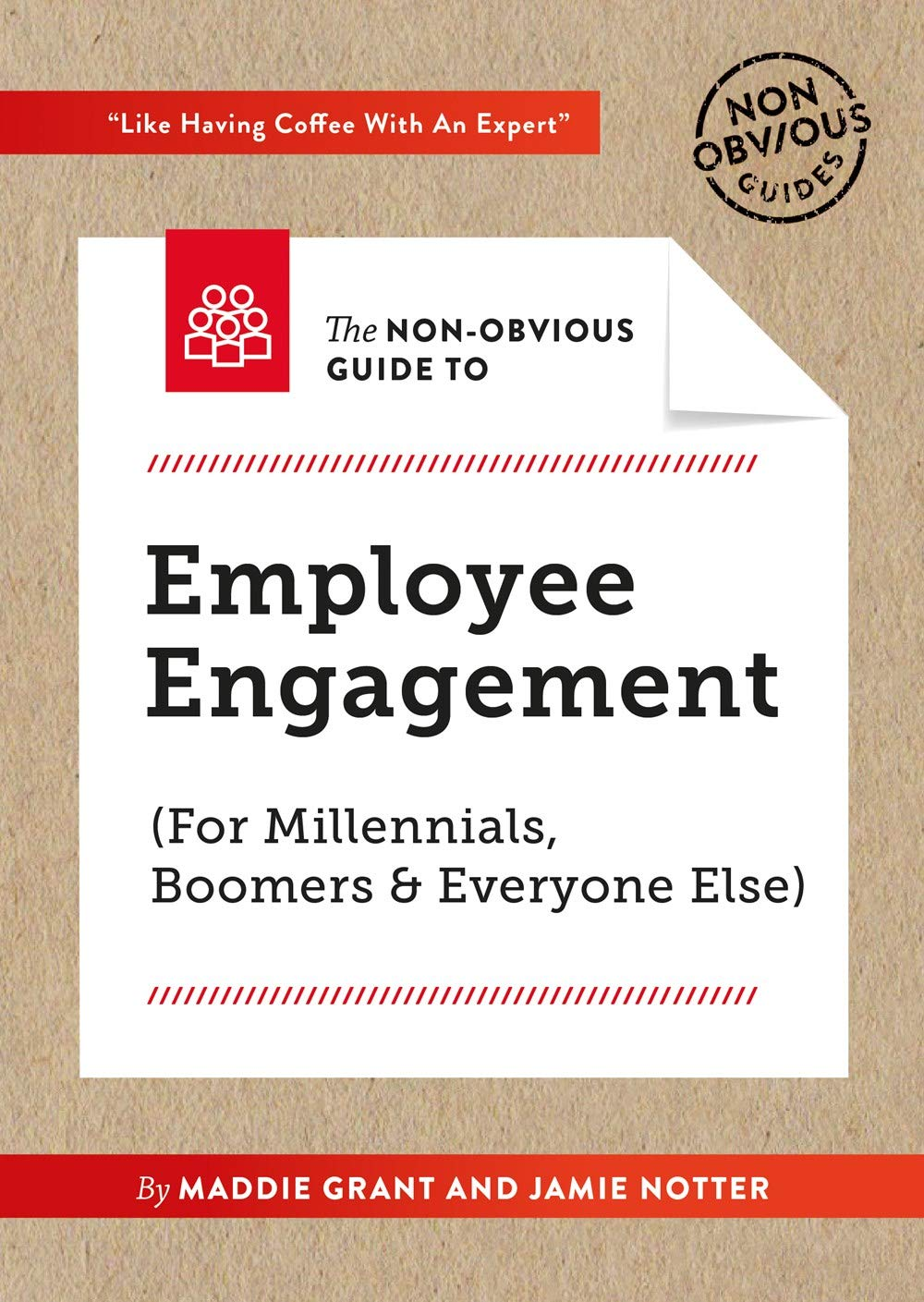 Download Ebook The Non-Obvious Guide To Employee Engagement (For Millennials, Boomers And Everyone Else) (Non-Obvious Guides (2))