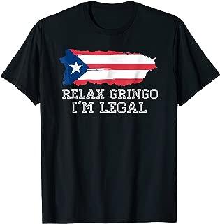 Relax Gringo I'm Legal T shirt Puerto Rico flag Shirt Gift