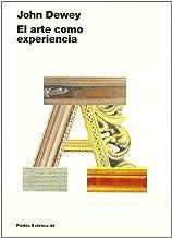 El arte como experiencia/ Art as Experience (Estetica) (Spanish Edition)