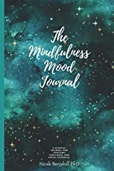 The Mindfulness Mood Journal: A Mindful Journal for Tracking Emotional and Mood Journeys Paperback