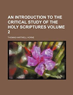 An Introduction to the Critical Study of the Holy Scriptures Volume 2
