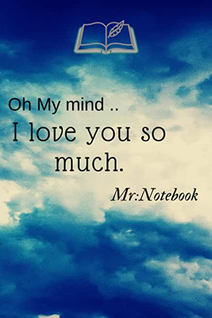 """Dark Cloud Notebook:""""Oh my mind..I love you so much"""" Gift for Lover Ones Clouds and Mind and Blank Notebook.120 pages.: Dark Cloud Notebook:""""Oh my ... Clouds and Mind and Blank Notebook.120 pages."""