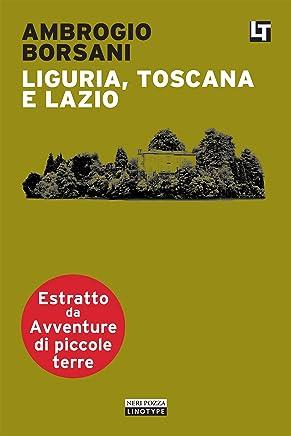 Liguria, Toscana e Lazio: Avventure di piccole terre
