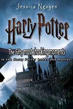 The Fifty most shocking moments in the Harry Potter books and movies