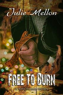 Free to Burn (Katie Freeman Mysteries Book 8)
