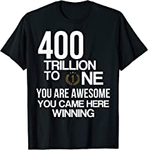 400 Trillion To One You Are Awesome You Came Here Winning