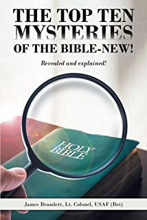 The Top Ten Mysteries of the Bible-New!: Revealed and explained!