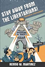 Stay Away From The Libertarians!