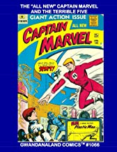"The ""All New"" Captain Marvel and The Terrible Five: Gwandanaland Comics #1066 --- The Alien Android Superhero Battles to P..."