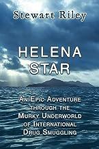 Helena Star: An Epic Adventure Through the Murky Underworld of International Drug Smuggling