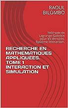 RECHERCHE EN MATHEMATIQUES APPLIQUEES. TOME 1 INTERACTION ET SIMULATION: Méthode de Lagrange-Galerkin pour les densités. Système interaction. (French Edition)