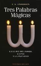 Tres palabras mágicas : la llave del poder, la paz y la plenitud