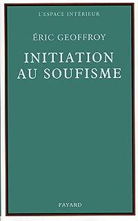 Initiation au soufisme (Espace intérieur) (French Edition)
