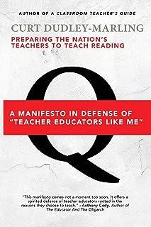 Preparing the Nation's Teachers to Teach Reading: A Manifesto in Defense of Teacher Educators Like Me