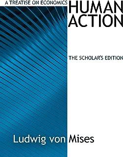 Human Action: Scholar`s Edition (LvMI)