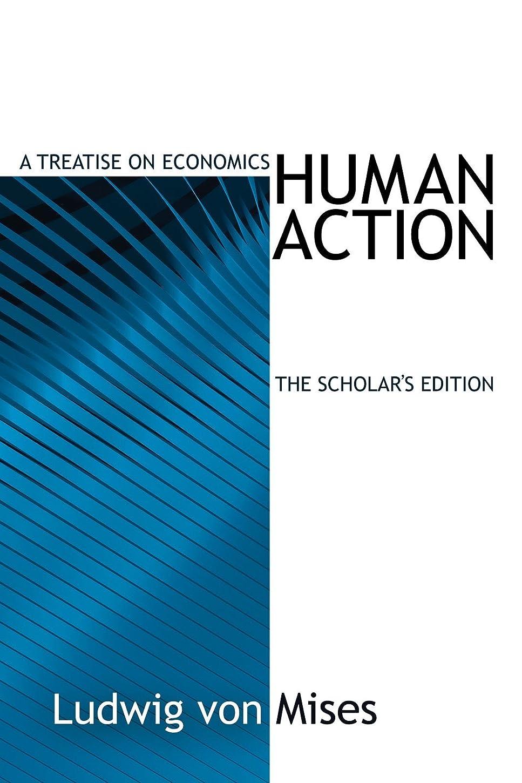 Human Action: Scholar's Edition (LvMI) (English Edition)