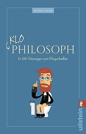 KloPhilosoph In 100 Sitzungen zu Klugscheißer by Adam Fletcher