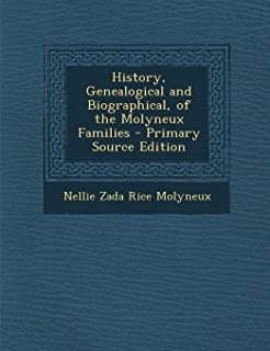 History, Genealogical and Biographical, of the Molyneux Families - Primary Source Edition