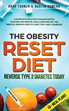 The Obesity Reset Diet: Reverse Type 2 Diabetes Today: A Complete Solution to Sugar Detox, Cleanse and Rescue Your Liver a...