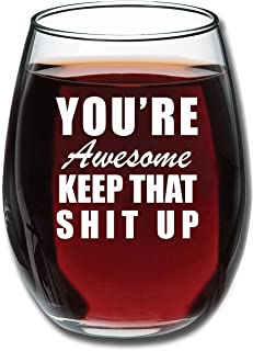 You're Awesome Funny 15 oz Stemless Wine Glass - Unique Birthday Gift Ideas Men or Women - Novelty Gifts for Office Coworker or Best Friend - Great for Wine Lovers