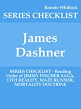 James Dashner - SERIES CHECKLIST - Reading Order of JIMMY FINCHER SAGA, 13TH REALITY, MAZE RUNNER, MORTALITY DOCTRINE