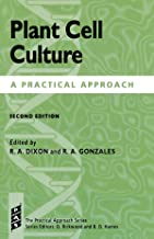 Plant Cell Culture: A Practical Approach (Practical Approach Series)