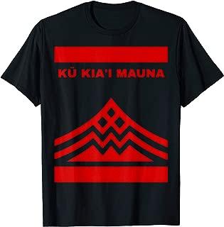 Ku Kiai Mauna Shirt - Defend Mauna Kea Protect Aina