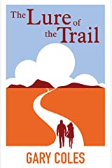 The Lure of the Trail Kindle Edition