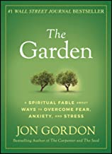 The Garden: A Spiritual Fable About Ways to Overcome Fear, Anxiety, and Stress Book PDF
