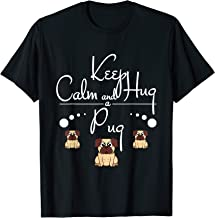 Pug T Shirt - Keep Calm And Hug A Pug T-Shirt