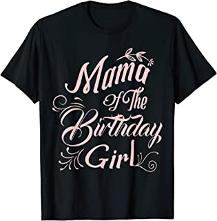 Mama Of The Birthday Girl Shirt Gift For Mother T-Shirt