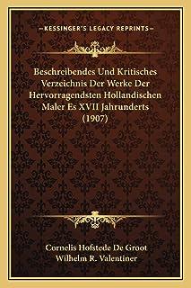 Beschreibendes Und Kritisches Verzeichnis Der Werke Der Hervorragendsten Hollandischen Maler Es XVII Jahrunderts (1907)