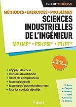 Sciences industrielles de l'ingenieur MP/MP* PSI/PSI* PT/PT* : Méthodes. Exercices. Problèmes. Sujets de concours