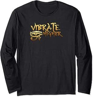 Vibrate Higher Ancient Egypt Eye of Ra  Long Sleeve T-Shirt