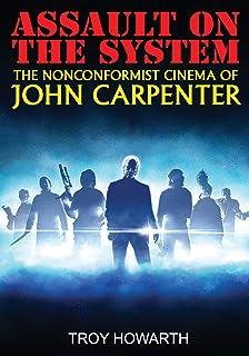 Assault on the System: The Nonconformist Cinema of John Carpenter: Standard Edition