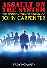 Assault on the System: The Nonconformist Cinema of John Carpenter: Standard Edition