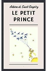 Antoine de Saint-Exupéry: Le Petit Prince (illustré) Format Kindle