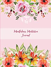 Mindfulness Meditation Journal: Pink Color Floral, Daily Mindfulness Planner For Manage Anxiety,Worry And Stress Large Print 8.5