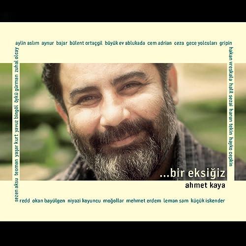 Ahmet kaya dinle online dating