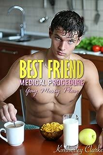 Best Friend Medical Procedure: (Gay Messy Play)