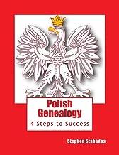 Polish Genealogy: 4 Steps to Success (Polish Geealogy)