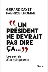 """""""Un président ne devrait pas dire ça..."""" (Hors collection littérature française) Format Kindle"""