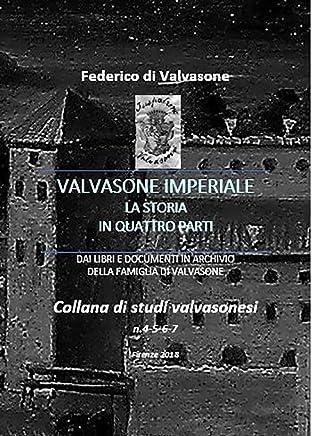 Valvasone Imperiale: la storia in quattro parti (Studi Valvasonesi)