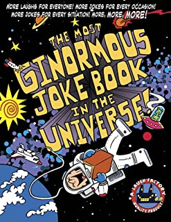 The Most Ginormous Joke Book in the Universe!: More Laughs for Everyone! More Jokes for Every Occasion! More Jokes for Eve...
