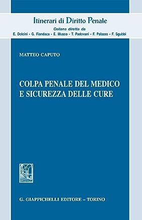 Colpa penale del medico e sicurezza delle cure