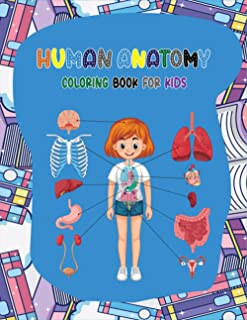 Human Anatomy coloring book for kids: Fun and Educational Way to Learn About Human Anatomy for Kids Anatomy Activity Book ...