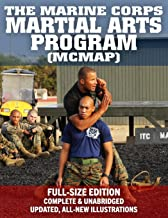 The Marine Corps Martial Arts Program (MCMAP) - Full-Size Edition: From Beginner to Black Belt: Current Edition, Complete & Unabridged - Build Your Warrior Ethos! MCRP 3-02B (Carlile Military Library)