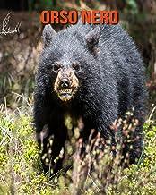 Orso nero: Foto stupende e fatti divertenti Libro sui Orso nero per bambini (Italian Edition)