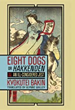 """Eight Dogs, or """"Hakkenden"""": Part One—An Ill-Considered Jest (English Edition)"""